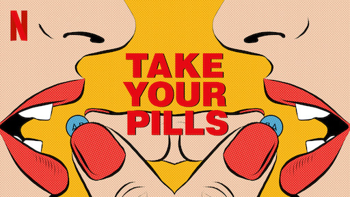Mental Health Watchlist for Self-care. Top 10 Netflix shows - Critique on Drug Culture: Take Your Pills (2018)