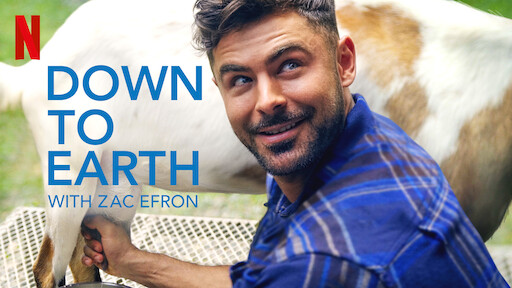 Mental Health Watchlist for Self-care. Top 10 Netflix shows -  Travel and Culture: Down To Earth With Zac Efron (2020)